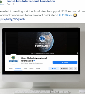 Facebook fundraisers are an easy way to raise awareness of Lions and funds for Campaign 100.